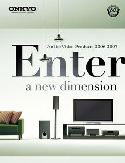 Catalogue: Onkyo USA 2006-2007 Full Line Catalog