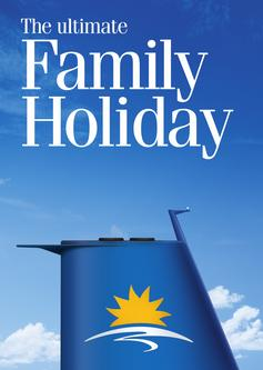 The ultimate Family Holiday - The ultimate Holiday for the Kids