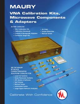 Catalogue: Maury Microwave VNA Calibration Kits, Microwave Components & Adapters Catalog