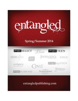 Entangled Publishing, LLC Spring 2014