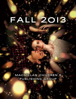Macmillan Childrens Publishing Group Fall 2013