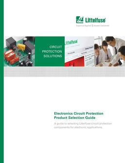 Electronics Circuit Protection Product Selection Guide 2017