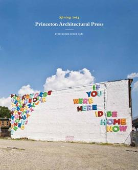 Princeton Architectural Press Spring 2014  Catalogue