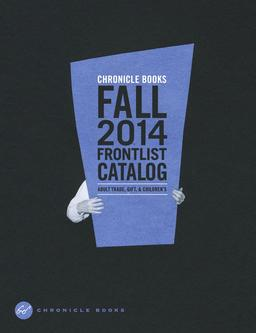 Chronicle Books Fall 2014  Frontlist Catalogue