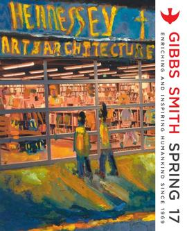 Gibbs Smith Spring 2017 Books