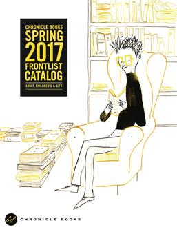 Chronicle Books Spring 2017 Frontlist Catalogue