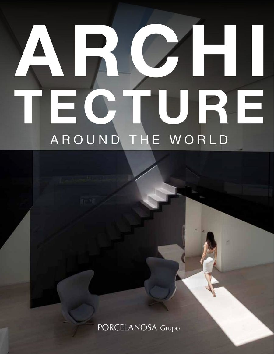 Architecture Around the World Projects 2015 by Porcelanosa USA