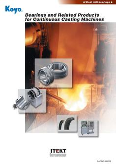 Bearings and related products for continuous casting machines 2016