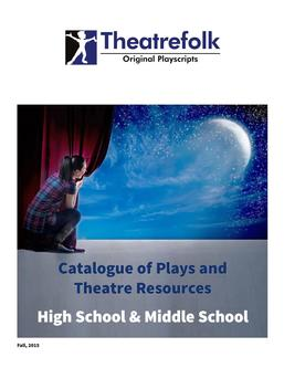 Plays and Theatre Resources for High and Middle School Fall 2015