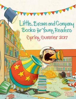 Little, Brown Books for Young Readers Spring/Summer 2017
