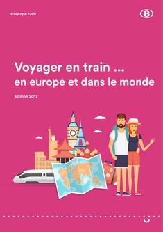 Travelling by train in Europe and in the world  Edition 2017 (French)