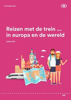 Travelling by train in Europe and in the world  Edition 2017 (Dutch)