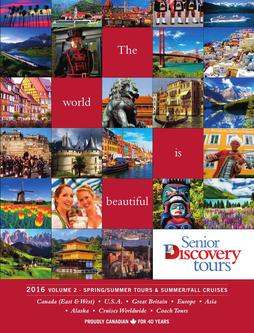 Senior Discovery Tours 2016 Spring/Summer Tours – Volume 2
