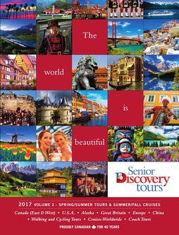 Senior Discovery Tours 2017 Spring / Summer 2017 – Volume 2