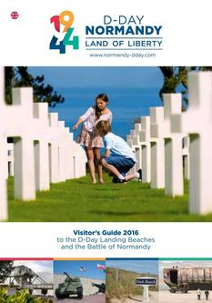 Guide 2016 to the D-Day Landing Beaches and the Battle of Normandy