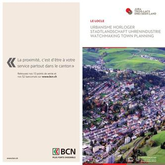 Watchmaking town planning, UNESCO, Le Locle 2017
