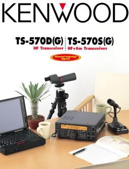 Catalogue: Kenwood Communications Division TS-570D(G) HF Transceiver TS-570S(G) HF+6m Transceiver