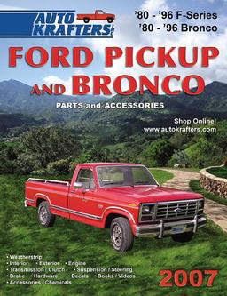 Catalogue: Auto Krafters, Inc. Ford Pickup and Bronco Parts & Accessories 2007