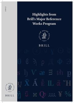 Highlights from Brills Major Reference Works Program 2017