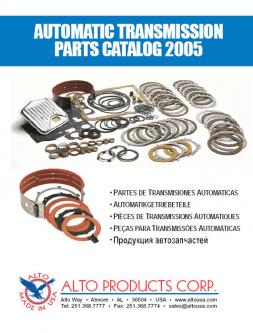 Catalogue: Alto Products Corp. Automatic Transmission Parts Catalog 2005