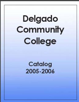 Delgado Community College 2005-2006 Catalog