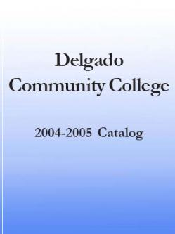 Delgado Community College 2004-2005 Catalog